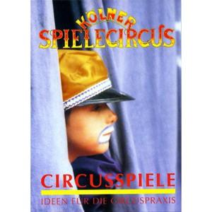 CIRCUSSPIELE, Ideen für die Circuspraxis